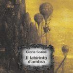 #BookReview: Il Labirinto d'ambra di Gloria Scaioli, Plesio Editore