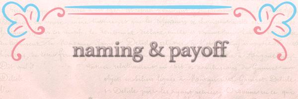 Naming & Payoff