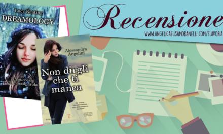 Dreamology di Lucy Keating   Non dirgli che ti manca di Alessandra Angelini [recensione]