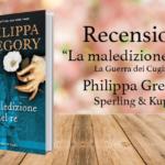 La maledizione del re di Philippa Gregory: storia di una donna sola contro tutti