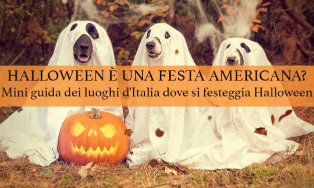 Halloween è una festa americana? Mini guida dei luoghi d'Italia dove si festeggia Halloween