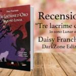 Tre lacrime d'oro di Daisy Franchetto: il finale della serie fantasy-onirica di Lunar