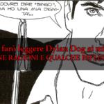 Perché farò leggere Dylan Dog ai miei figli? 6 buone ragioni e qualche riflessione!