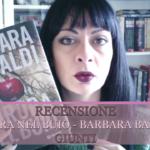 [ Video Recensione ] Aurora nel buio, Barbara Baraldi – Giunti