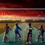 Stranger Things 2: citazioni, omaggi e easter eggs [ spoiler ]