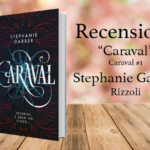 Recensione di Caraval, Stephanie Garber [ Rizzoli ]