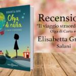 Recensione di Il viaggio straordinario, Olga di carta #1 – Elisabetta Gnone [ Salani ]