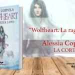 Recensione di Wolfheart, la ragazza lupo – Alessia Coppola [ La Corte ]