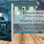 Petrademone. Il libro delle Porte di Manlio Castagna (Mondadori)