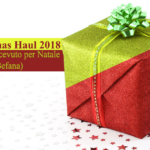 Christmas haul 2018: cosa ho ricevuto per Natale (e per la Befana)
