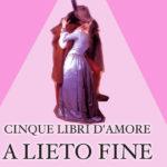 San Valentino: cinque libri d'amore a lieto fine