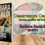 Osservatore oscuro, Barbara Baraldi, Giunti
